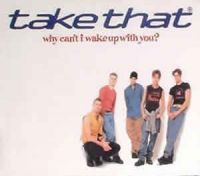 Cover Take That - Why Can't I Wake Up With You?