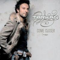 Cover Tarkan - Come Closer
