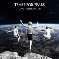 Cover Tears For Fears - I Love You But I'm Lost