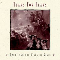 Cover Tears For Fears - Raoul And The Kings Of Spain