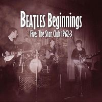 Cover The Beatles - Beatles Beginnings - Five: The Star Club 1962-3