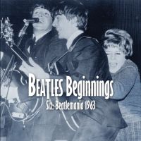 Cover The Beatles - Beatles Beginnings - Six: Beatlemania 1963