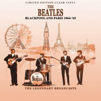 Cover The Beatles - Blackpool And Paris 1964-'65 - The Legendary Broadcasts