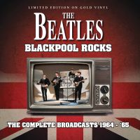 Cover The Beatles - Blackpool Rocks - The Complete Broadcasts 1964-'65