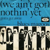 Cover The Blues Magoos - (We Ain't Got) Nothin' Yet