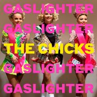 Cover The Chicks - Gaslighter