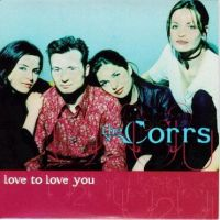 Cover The Corrs - Love To Love You