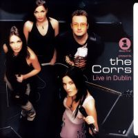Cover The Corrs - VH1 Presents: The Corrs - Live In Dublin