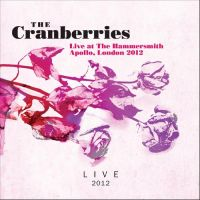Cover The Cranberries - Live At The Hammersmith Apollo, London 2012