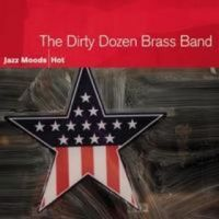Cover The Dirty Dozen Brass Band - Jazz Moods: Hot