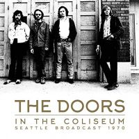 Cover The Doors - In The Coliseum - Seattle Broadcast 1970