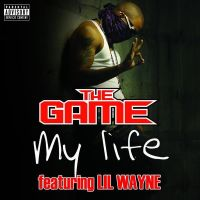Cover The Game feat. Lil Wayne - My Life