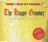 Cover The Happy Groover (DJ Jonathan) - When I Snap My Fingers