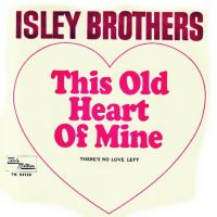 Cover The Isley Brothers - This Old Heart Of Mine (Is Weak For You)