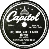 Cover The King Cole Trio - Gee Baby, Ain't I Good To You