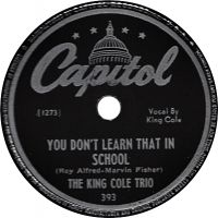 Cover The King Cole Trio - You Don't Learn That In School