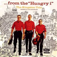 "Cover The Kingston Trio - ... From The ""Hungry i"""