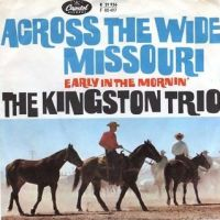 Cover The Kingston Trio - Across The Wide Missouri
