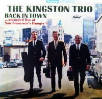 Cover The Kingston Trio - Back In Town...Live At San Francisco's Hungry i