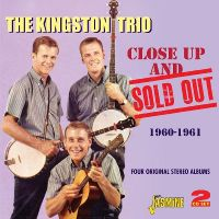 Cover The Kingston Trio - Close Up And Sold Out 1960-1961