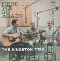 Cover The Kingston Trio - Here We Go Again!