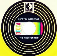 Cover The Kingston Trio - Hope You Understand