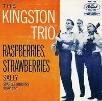 Cover The Kingston Trio - Raspberries, Strawberries