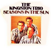 Cover The Kingston Trio - Seasons In The Sun