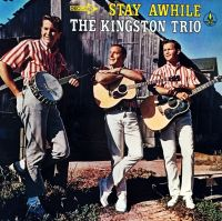 Cover The Kingston Trio - Stay Awhile