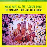 Cover The Kingston Trio - Where Have All The Flowers Gone?