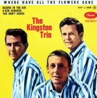Cover The Kingston Trio - Where Have All The Flowers Gone