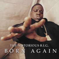 Cover The Notorious B.I.G. - Born Again