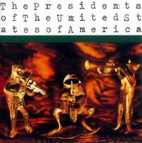 Cover The Presidents Of The United States Of America - The Presidents Of The United States Of America