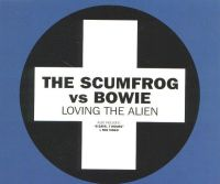 Cover The Scumfrog vs. Bowie - Loving The Alien