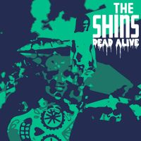 Cover The Shins - Dead Alive