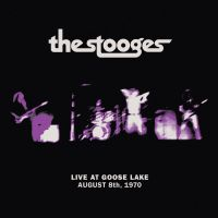 Cover The Stooges - Live At Goose Lake - August 8th, 1970