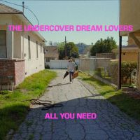 Cover The Undercover Dream Lovers - All You Need