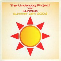 Cover The Underdog Project vs. Sunclub - Summer Jam 2003
