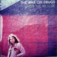 Cover The War On Drugs - Under The Pressure