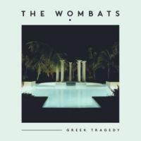 Cover The Wombats - Greek Tragedy