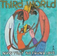 Cover Third World - Now That We Found Love