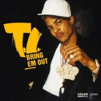 Cover T.I. - Bring Em Out