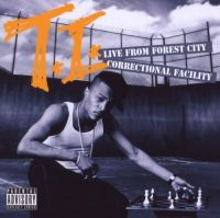 Cover T.I. - Live From Forest City - Correctional Facility