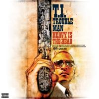 Cover T.I. - Trouble Man - Heavy Is The Head