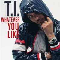 Cover T.I. - Whatever You Like