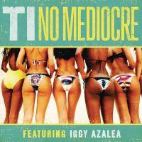 Cover T.I. feat. Iggy Azalea - No Mediocre