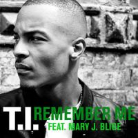 Cover T.I. feat. Mary J Blige - Remember Me