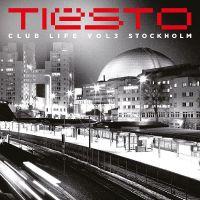 Cover Tiësto - Club Life Vol 3 Stockholm