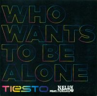 Cover Tiësto feat. Nelly Furtado - Who Wants To Be Alone