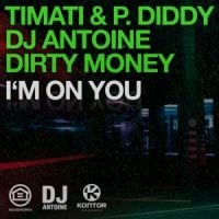 Cover Timati & P. Diddy, DJ Antoine, Dirty Money - I'm On You